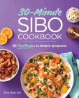 30-Minute Sibo Cookbook: 65 Fast Recipes to Relieve Symptoms Cover Image