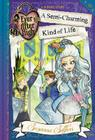 Ever After High: A Semi-Charming Kind of Life (A School Story #3) Cover Image