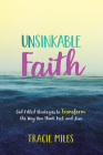 Unsinkable Faith: God-Filled Strategies to Transform the Way You Think, Feel, and Live Cover Image