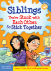 Siblings: You're Stuck with Each Other, So Stick Together (Laugh & Learn®) Cover Image