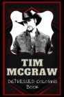 Tim McGraw Distressed Coloring Book: Artistic Adult Coloring Book Cover Image