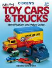 O'Brien's Collecting Toy Cars & Trucks: Identification and Value Guide Cover Image