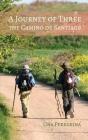 A Journey of Three: The Camino de Santiago Cover Image
