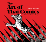 The Art of Thai Comics: A Century of Strips and Stripes Cover Image
