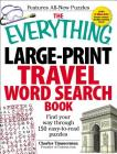 The Everything Large-Print Travel Word Search Book: Find your way through 150 easy-to-read puzzles (Everything®) Cover Image