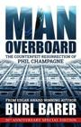 Man Overboard: The Counterfeit Resurrection of Phil Champagne Cover Image