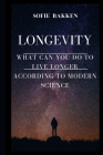 Longevity: Live Long And Expand Your Life Expectancy Cover Image