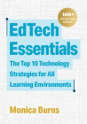 Edtech Essentials: The Top 10 Technology Strategies for All Learning Environments Cover Image