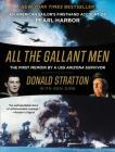 All the Gallant Men: An American Sailor's Firsthand Account of Pearl Harbor Cover Image