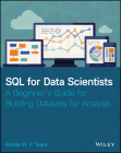 SQL for Data Scientists: A Beginner's Guide for Building Datasets for Analysis Cover Image