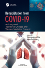 Rehabilitation from COVID-19: An Integrated Traditional Chinese and Western Medicine Protocol Cover Image