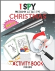 I Spy With My Little Eye Christmas Activity Book For Kids Ages 2-5: 102 pages Christmas themed A Fun Guessing Game Book for gift - Blessing Xmas Tree, Cover Image