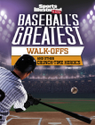 Baseball's Greatest Walk-Offs and Other Crunch-Time Heroics Cover Image
