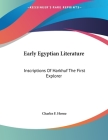 Early Egyptian Literature: Inscriptions Of Harkhuf The First Explorer Cover Image