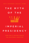 The Myth of the Imperial Presidency: How Public Opinion Checks the Unilateral Executive Cover Image