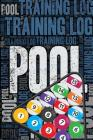 Pool Training Log and Diary: Pool Training Journal and Book for Player and Coach - Pool Notebook Tracker Cover Image
