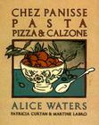 Chez Panisse Pasta, Pizza, & Calzone: A Cookbook Cover Image