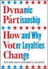 Dynamic Partisanship: How and Why Voter Loyalties Change Cover Image