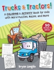 Trucks & Tractors!: A Coloring & Activity Book for Kids with Word Puzzles, Mazes, and More Cover Image