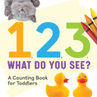 1, 2, 3, What Do You See?: A Counting Book for Toddlers Cover Image