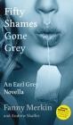 Fifty Shames Gone Grey: An Earl Grey Novella Cover Image
