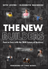 The New Builders: Face to Face with the True Future of Business Cover Image