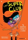 Lola's Super Club #2: My Substitute Teacher is a Witch (Lola's Super Club #2) Cover Image