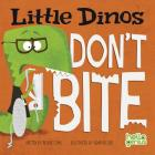 Little Dinos Don't Bite (Hello Genius: Little Dinos) Cover Image