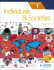 Individuals and Societies for the Ib Myp 1: By Concept Cover Image