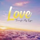 Love Through My Eyes Cover Image
