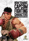 How to Make Capcom Fighting Characters: Street Fighter Character Design Cover Image