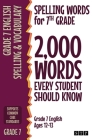 Spelling Words for 7th Grade: 2,000 Words Every Student Should Know (Grade 7 English Ages 12-13) Cover Image