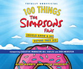 100 Things the Simpsons Fans Should Know & Do Before They Die Cover Image
