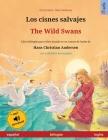 Los cisnes salvajes - The Wild Swans (español - inglés): Libro bilingüe para niños basado en un cuento de hadas de Hans Christian Andersen, con audiol Cover Image