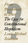 From Parchment to Dust: The Case for Constitutional Skepticism Cover Image