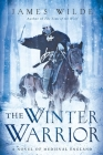 The Winter Warrior: A Novel of Medieval England Cover Image