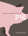 Pig: Cooking with a Passion for Pork Cover Image