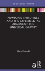 Newton's Third Rule and the Experimental Argument for Universal Gravity (Routledge Focus on Philosophy) Cover Image