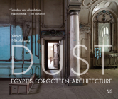 Dust: Egypt's Forgotten Architecture, Revised and Expanded Edition Cover Image