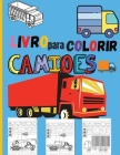 Livro para Colorir Camiões: Incrível Livro para colorir crianças com Caminhões Monstro, Camiões de Bombeiros, Camiões de Lixo, Caminhões de Lixo e Cover Image