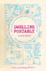 Dwelling Portably 2009-2015: More Tips from the People Who Inspired the Tiny House Movement, Plus Highlights from 2000-2008 (DIY) Cover Image