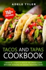 Tacos And Tapas Cookbook: 2 Books In 1: A Taste Of Mexican And Spanish Cuisine With Over 150 Recipes For Amazing Traditional Dishes Cover Image