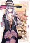 Wandering Witch (Manga) 02: The Journey of Elaina (Wandering Witch: The Journey of Elaina #2) Cover Image