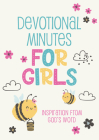 Devotional Minutes for Girls: Inspiration from God's Word Cover Image
