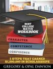 Best College Match Workbook: 5 Steps that Earned $1,000,000 in Scholarships Cover Image