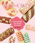 Deco Cakes!: Swiss Rolls for Every Occasion Cover Image