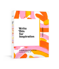 Write This for Inspiration: A Guided Journal for Getting the Most Out of Your Life Cover Image