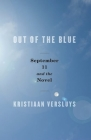 Out of the Blue: September 11 and the Novel Cover Image