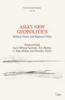 Asia's New Geopolitics: Military Power and Regional Order (Adelphi) Cover Image