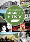 On This Day in Memphis History Cover Image